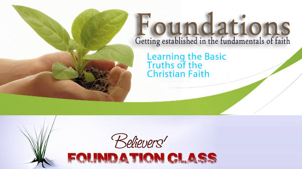 FOUNDATION AND BAPTISMAL CLASS